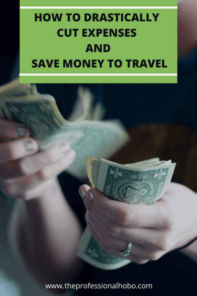 We all know how to drastically cut expenses by packing lunches and avoiding Starbucks. So here are some creative ways to slash your monthly expenses list so you can save money to travel. #traveltips #financialtraveltips #travelbudget #personalfinance #TheProfessionalHobo