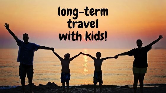 8 Tips for Long-Term Travel With Kids