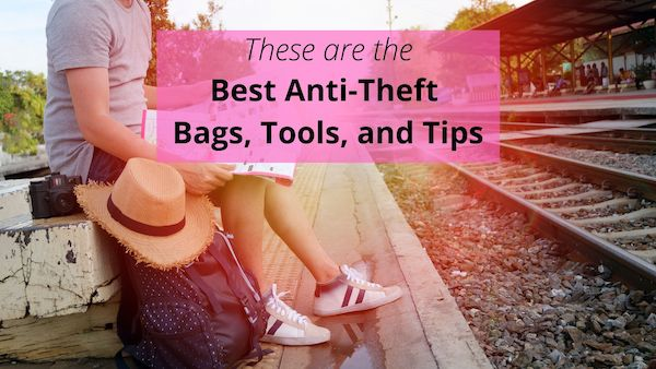 Best Anti Theft Bags & Accessories, Plus Tips to Keep Your Stuff Secure