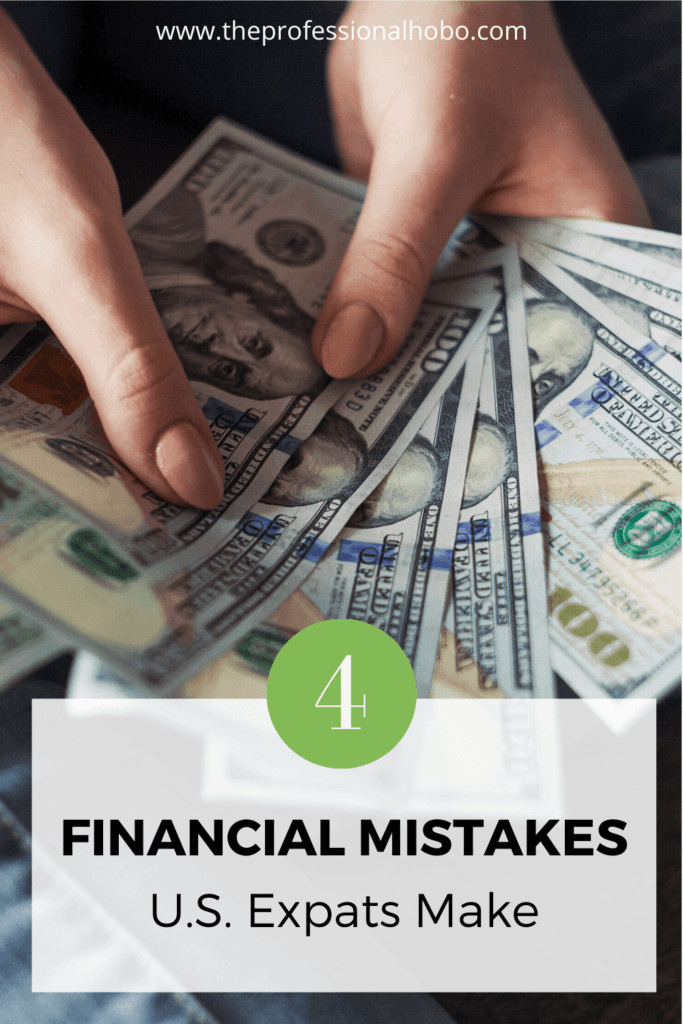 Living abroad is idyllic, but not easy. Here are 4 classic expat financial mistakes you might not have considered. #expatlife #financialmistakes #expatfinance #personalfinance #TheProfessionalHobo #expatriate