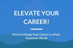 Changing Your Career in a Post-Pandemic World