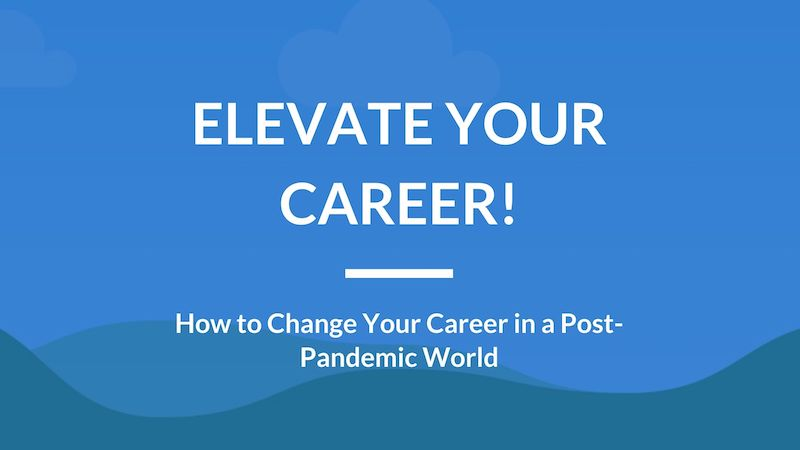 How to Change Your Career in a Changing World