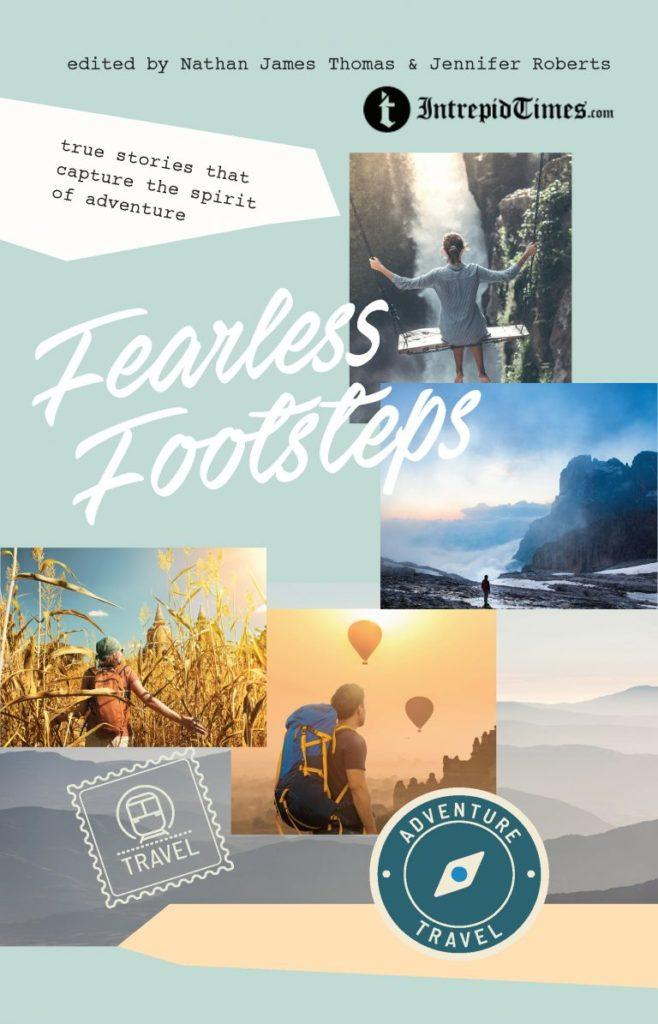 Fearless Footsteps, True Stories That Capture the Spirit of Adventure