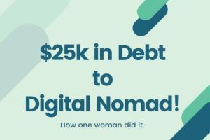 $25k in Debt to Digital Nomad
