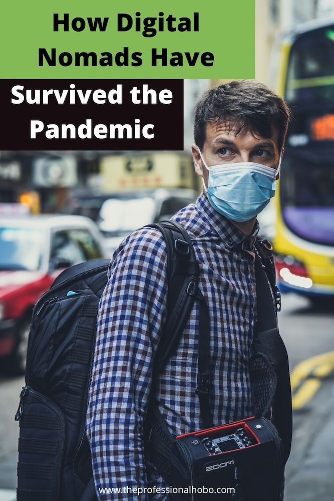 Here's how these 8 digital nomads survived the pandemic, without a place to call home. #digitalnomad #COVID #pandemictravel #remotework #TheProfessionalHobo