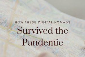 How these Digital Nomads Survived the Pandemic