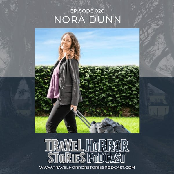 Travel-Horror-Stories-Podcast-with-Nora-Dunn