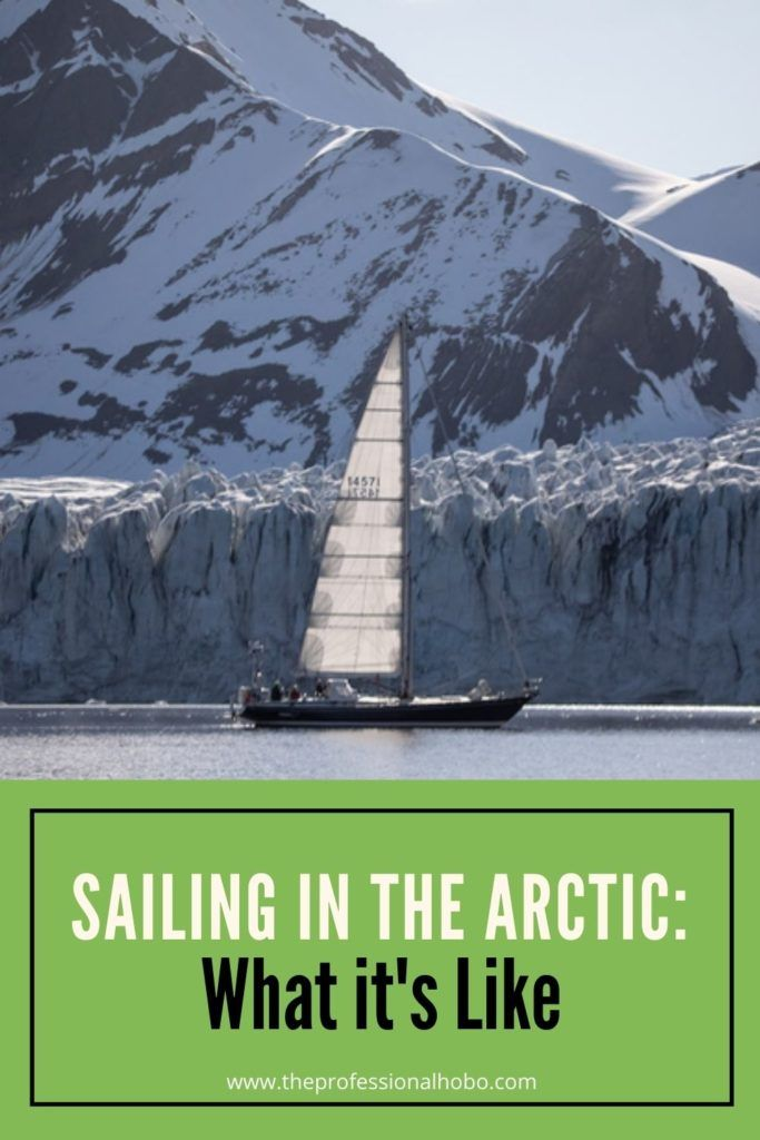 What is it like to sail in the Arctic (aside from cold)? Come along on this armchair adventure for all the excitement without any of the wind-chill. #sailing #Arctic #Svalbard #TheProfessionalHobo #NorthPole #ArcticOcean #polarbear #walrus #Longyearben