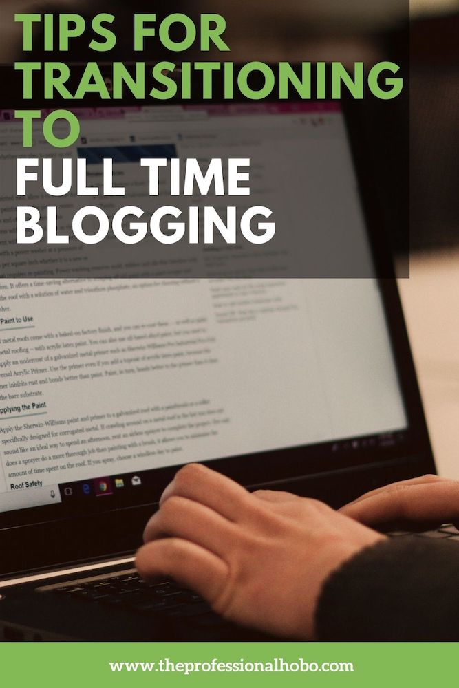 Transitioning to full-time blogging and the digital nomad lifestyle is a TON of work! Here are some experience-based tips on how to do it. #digitalnomad #blogging #bloggingcareer #travelcareer #TheProfessionalHobo #fulltimetravel