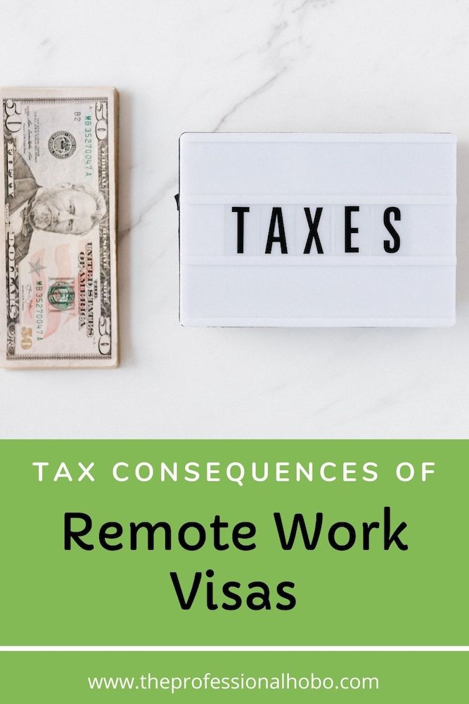 Are you considering a remote work visa but aren't sure how taxes are dealt with? Your questions are answered here. #remotework #remoteworkvisa #digitalnomadvisa #digitalnomadtaxes #workabroad #TheProfessionalHobo
