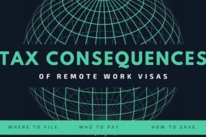 Tax Consequences of Remote Work Visas