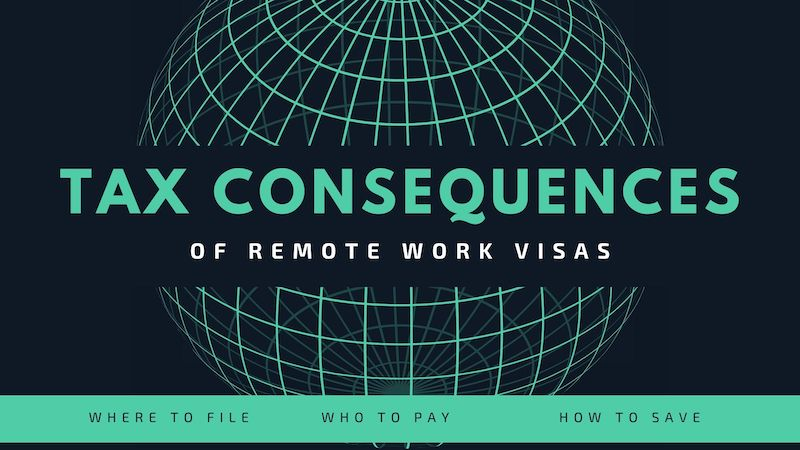 The Tax Consequences of Remote Work Visas