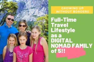 Full-Time Travel Lifestyle as a Digital Nomad Family of 5