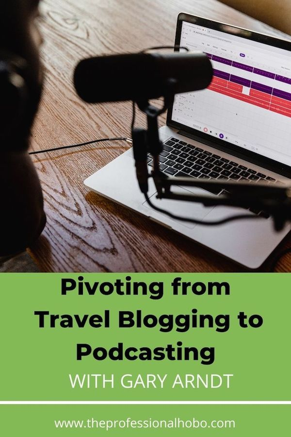 After 15 years of travel (9 of which was full-time), Gary Arndt of Everything-Everywhere pivoted to an award-winning podcast. This interview is part travel, part biz, and all fun! #GaryArndt #Podcasting #TheProfessionalHobo #full-timetravel #travelcareer
