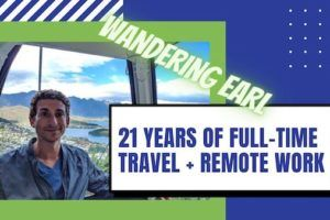 21 Years of Full-Time Travel + Remote Work with Wandering Earl