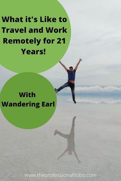 What it's Like to Travel and Work Remotely for 21 Years!