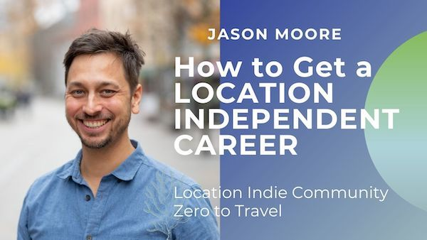 How to Create a Location Independent Lifestyle, with Jason Moore