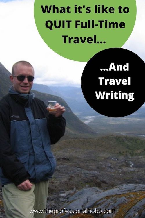 """Leif Pettersen was a travel writer and full-time traveler for 4.5 years before returning home to """"normal life"""". Here's what that was like. #travelwriter #travelwriting #full-timetravel #nomadictravel #LeifPettersen #TheProfessionalHobo"""