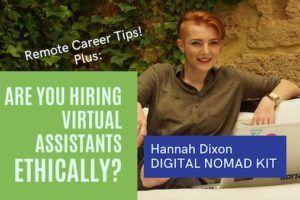 Remote Career Options and Virtual Assistant Hiring Ethics | Hannah Dixon | DIGITAL NOMAD KIT