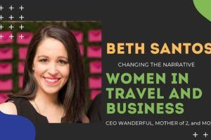 Beth Santos changing the narrative of women in travel and business