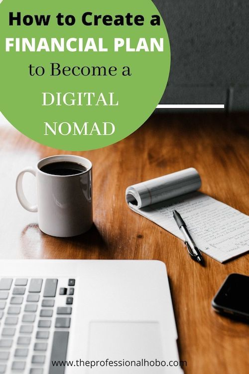 How do you create a financial plan to become a digital nomad? Here are some things to consider. #digitalnomad #digitalnomadtaxes #financialplanning #travelmoney #travelfinance #remotework #TheProfessionalHobo