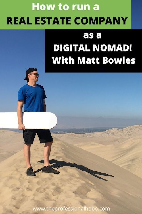 How do you run a real estate company 100% remotely? Matt Bowles of Maverick Investor Group shows it's possible! #realestate #remotecompany #remotework #locationindependent #digitalnomad #TheProfessionalHobo #interview