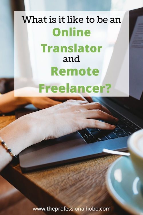 Isabelle is a remote freelancer and online translator from France. Check out her digital nomad lifestyle! #onlinetranslator #freelance #remotefreelance #remotework #digitalnomad #interview #TheProfessionalHobo