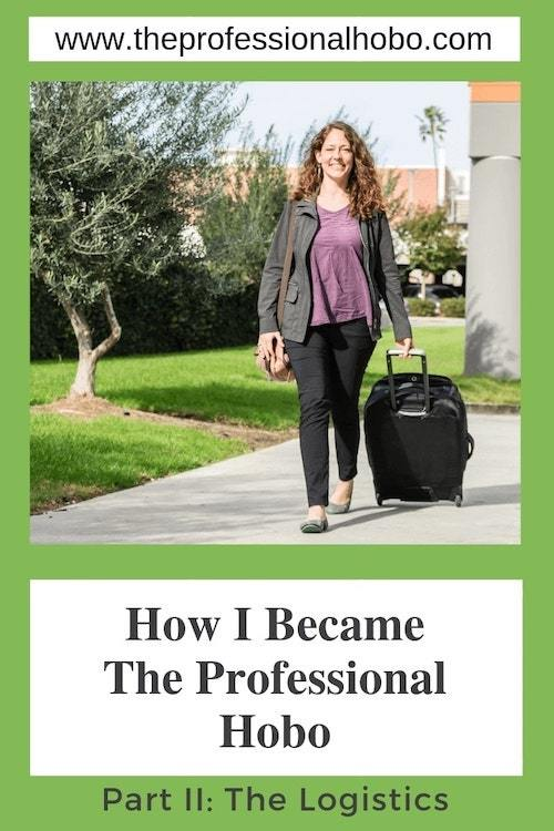 After deciding to leave everything to chase my dream of travel, I had to walk the talk. Here are the nuts&bolts of how I Became The Professional Hobo. #WhereToGo #ChasingTheDream #ChaseYourDreams #FullTimeTravel #TravelBlogger #TravelTips #TravelLogistics #TheProfessionalHobo