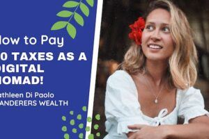 How to Pay $0 Taxes as a Digital Nomad with Kathleen Di Paolo of Wanderers Wealth