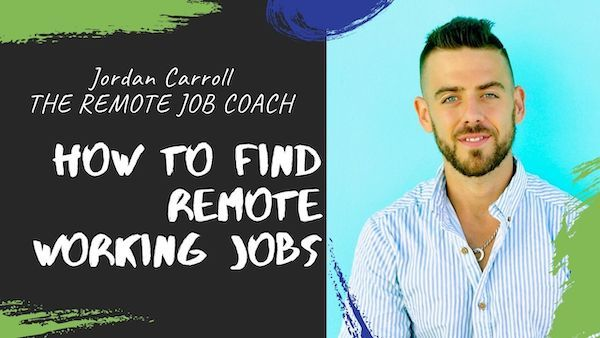 How to Find Remote Jobs with Jordan Carroll, The Remote Job Coach