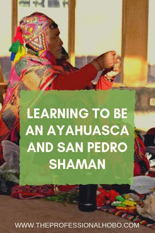 How I stumbled into learning to be an ayahuasca and san pedro shaman in Peru then Ecuador. Notes on shamanism, being a healer, and what's next for me. #FullTimeTravel #TravelPlanning #TravelTips #TravelWebsites #Ayahuasca #SanPedro #Peru #SpiritualTravel #SpiritualJourney #Shaman #PeruTravelTips #Ecuador #BecomingAHealer #ShamanApprentice #PlantMedicine