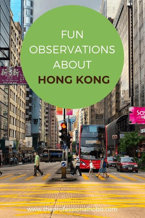From the confusing cost of living to the epic food scene, here are some Here are some curious observations about Hong Kong. #HongKong #traveltips #Asiatravel #TheProfessionalHobo #NoraDunn