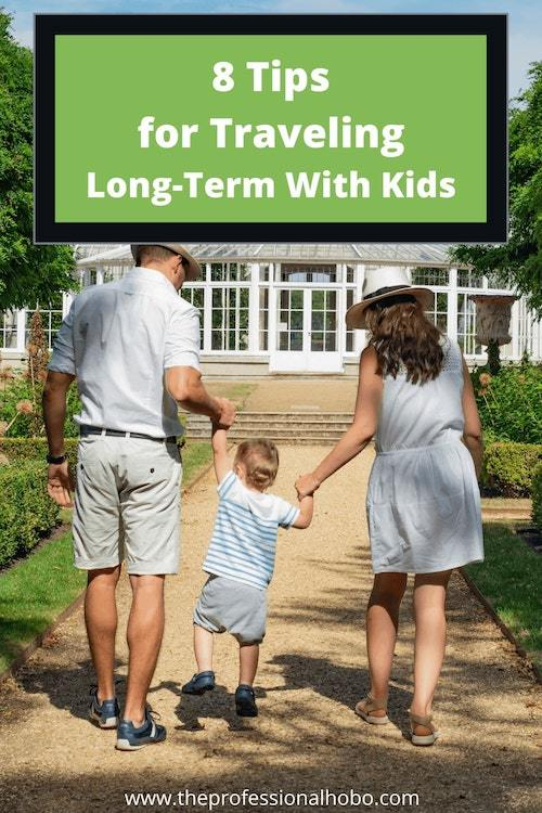 Long-term travel with kids may seem daunting, but lots of families do it and love it! Here are some tips to make your next long trip with kids a breeze. #familytravel #travelwithkids #long-termtravel #travellifestyle #TheProfessionalHobo