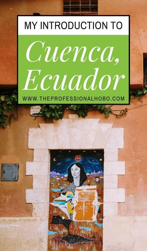 I recently arrived to Cuenca, Ecuador, where I'm house-sitting for a couple of months. Here's some basic information & first impressions of this cool city! #Cuenca #Ecuador #EcuadorTravel #SouthAmerica #FullTimeTravel #TravelPlanning #BudgetTravel #TravelTips #TravelLifestyleGuides #ExpatLife #HouseSitting #DigitalNomads #LocationIndependence
