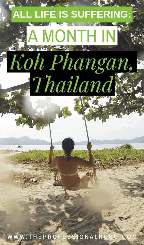 While pampering, starving, shitting, and massaging myself into wellness on the idyllic island of Koh Phangan in Thailand, I embraced the first noble truth of Buddhism with great irony: All Life is Suffering. This gripping story has three parts: The Irony, The Agony, and The Ecstacy (scratch that: The Massage). #KoPhangan #Thailand #ThailandTravel #FullTimeTravel #TravelPlanning #BudgetTravel #TravelTips #FinancialTravelTips #TravelMoneyAdvice #SaveMoneyTraveling #TravelLifestyleGuides