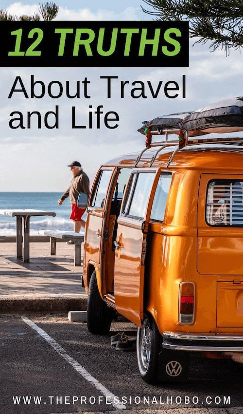 In this article, I share 12 truths about travel, one truth learned for each year of my full-time travel career thus far. 12 years of pictures included! #TravelLifestyle #FullTimeTravel #TravelPlanning #BudgetTravel #TravelTips